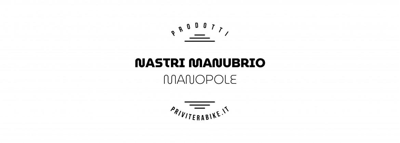 Nastri Manubrio e Manopole
